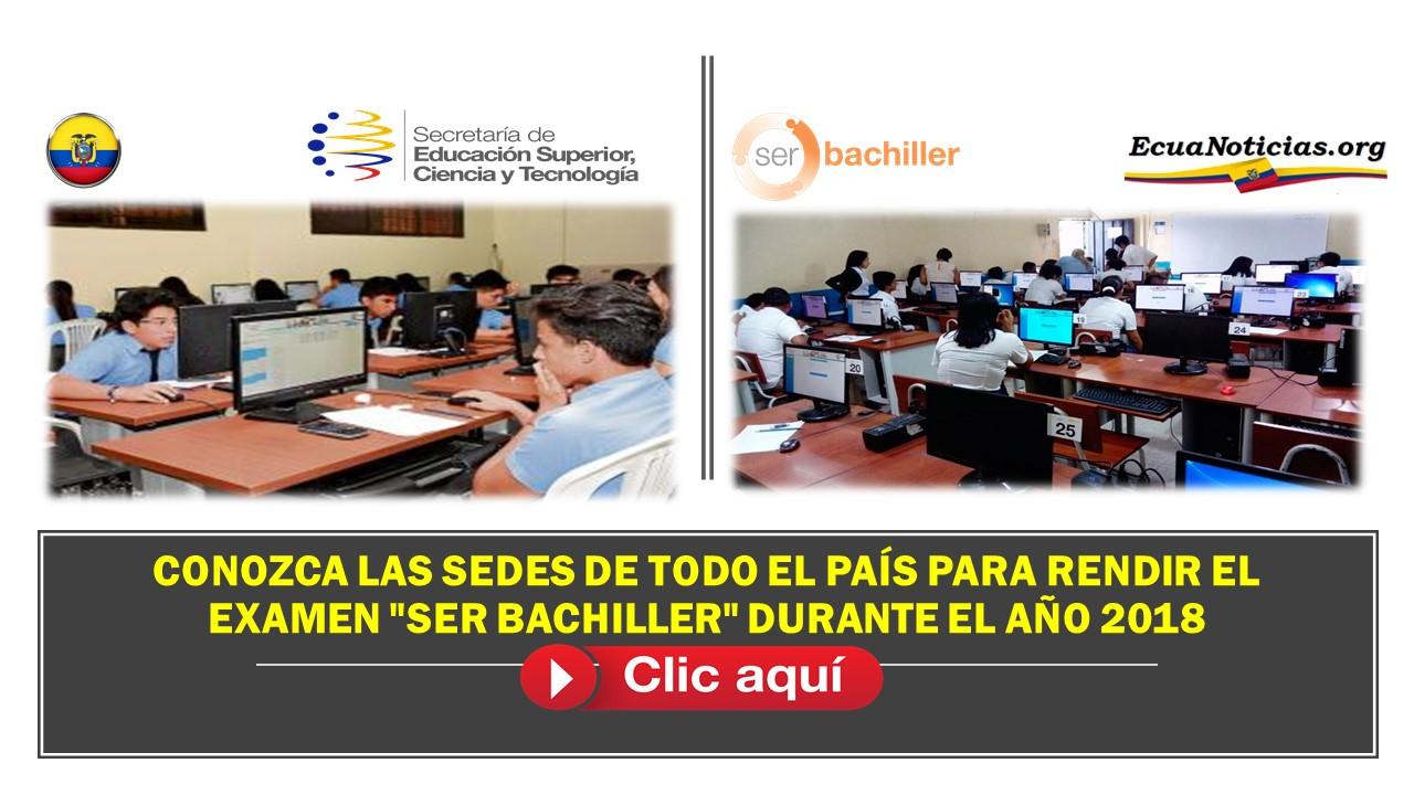 """CONOZCA LAS SEDES DE TODO EL PAÍS PARA RENDIR EL EXAMEN """"SER BACHILLER"""" DURANTE EL AÑO 2018"""