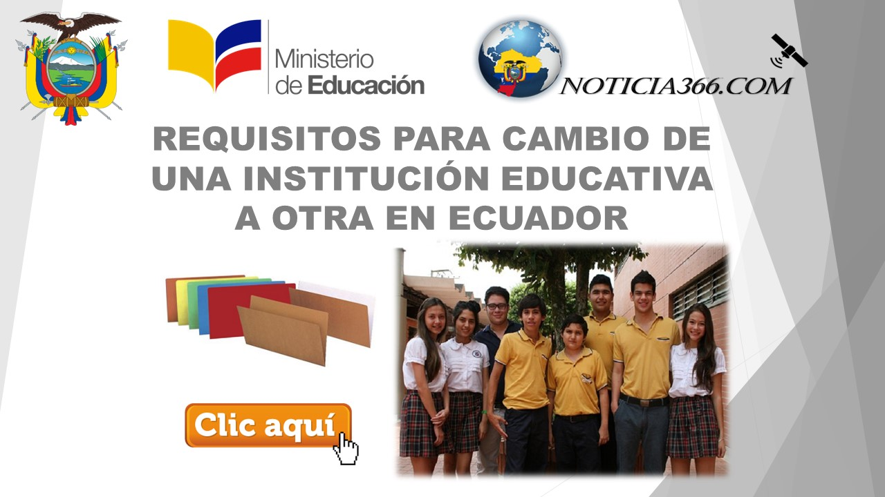REQUISITOS PARA CAMBIO DE UNA INSTITUCIÓN EDUCATIVA A OTRA EN ECUADOR 5