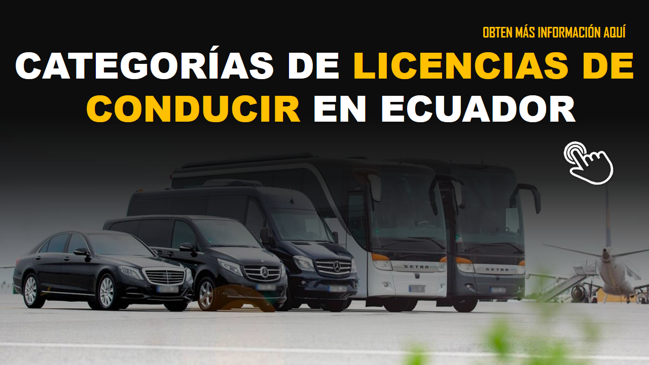 CATEGORÍAS DE LICENCIAS DE CONDUCIR EN ECUADOR