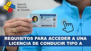 REQUISITOS PARA ACCEDER A UNA LICENCIA DE CONDUCIR TIPO A