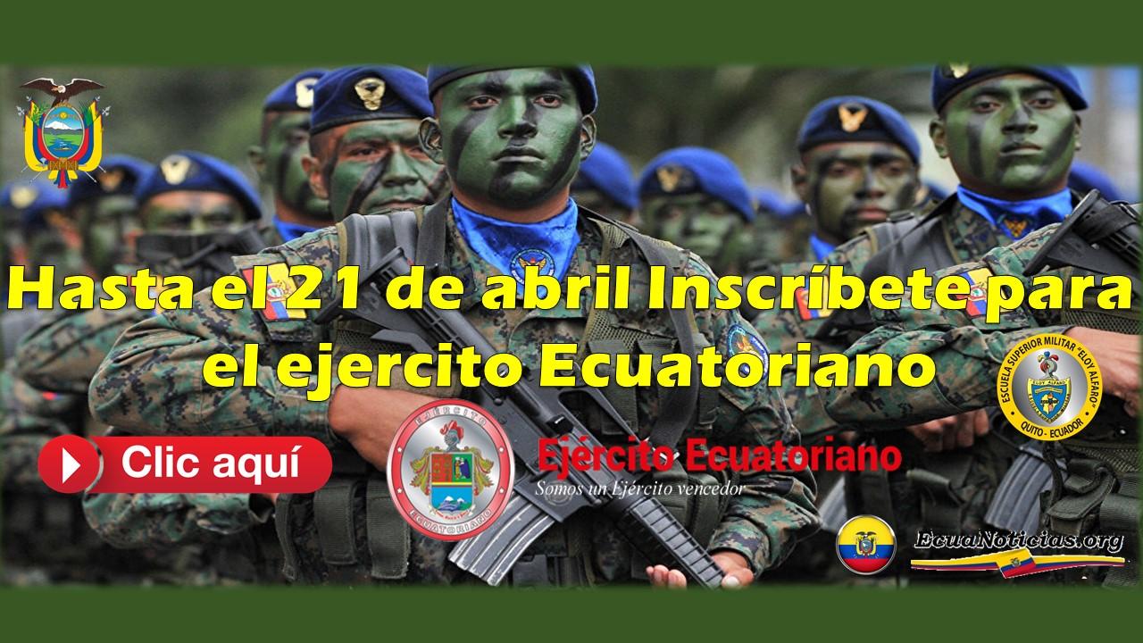 Hasta el 21 de abril Inscribete para el ejercito Ecuatoriano 6