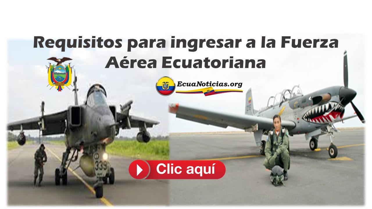 Requisitos para ingresar a la Fuerza Aérea Ecuatoriana