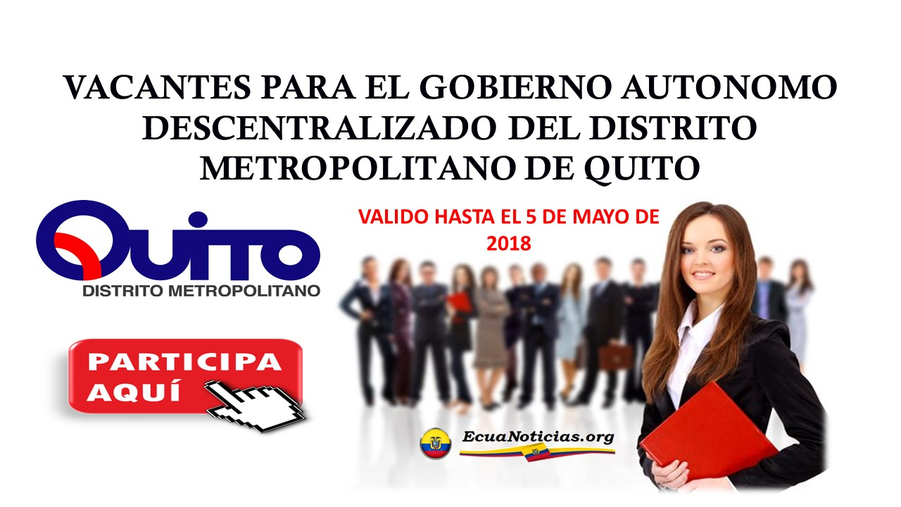 VACANTES PARA EL GOBIERNO AUTONOMO DESCENTRALIZADO DEL DISTRITO METROPOLITANO DE QUITO
