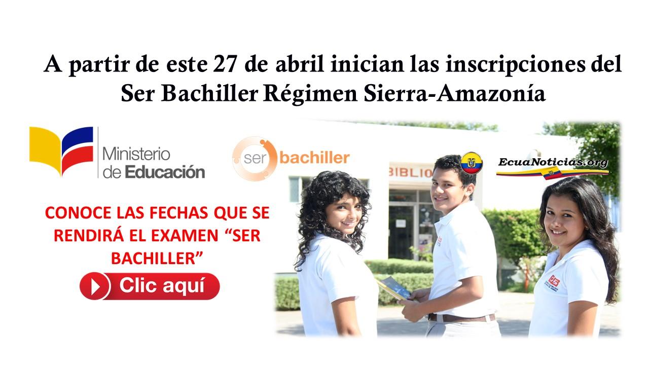 A partir de este 27 de abril inician las inscripciones del ser bachiller Régimen sierra-amazonia