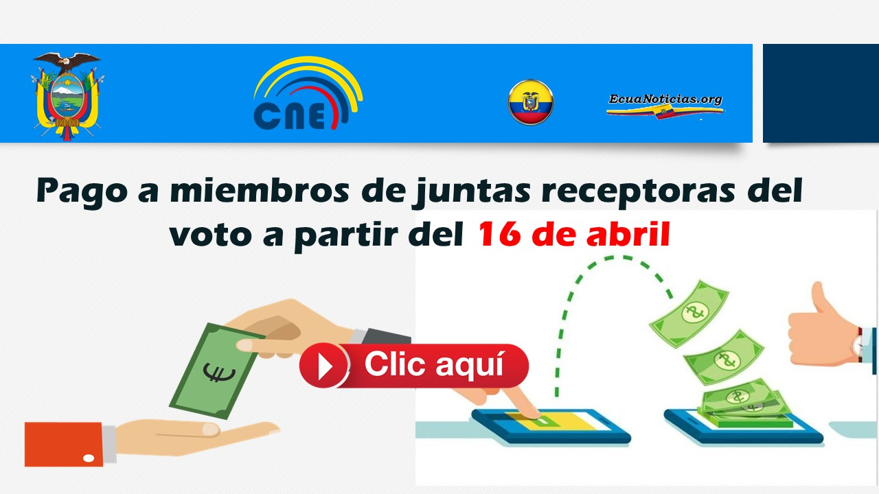 Pago a miembros de juntas receptoras del voto a partir del 16 de abril 5