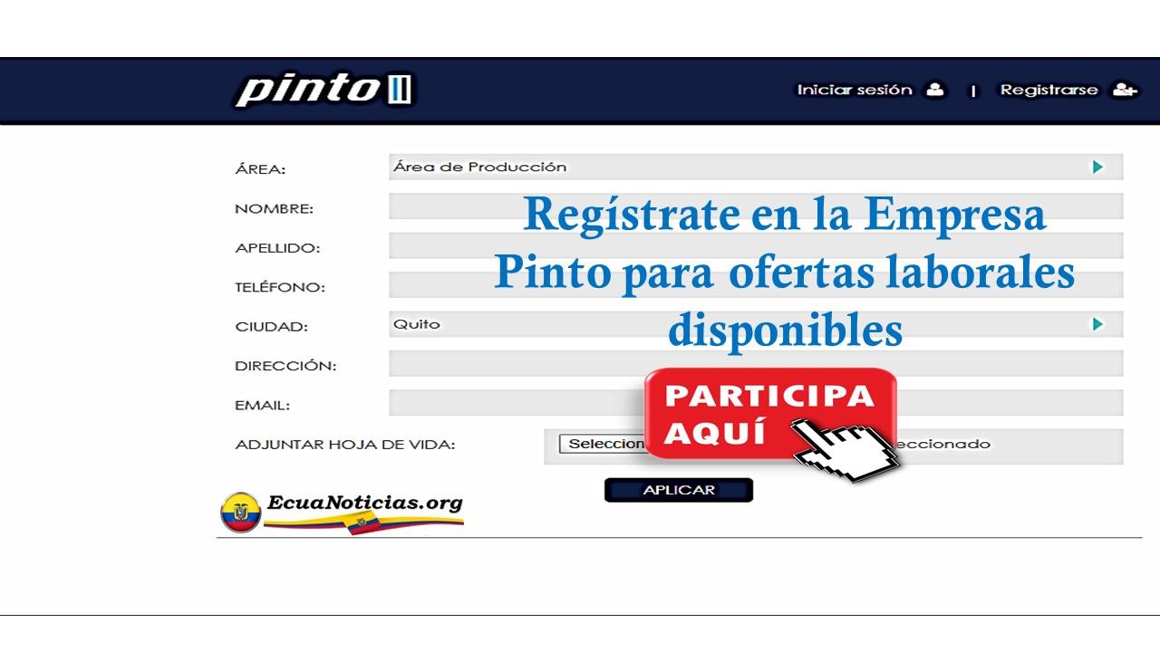 Registrate en la Empresa Pinto para ofertas laborales disponibles