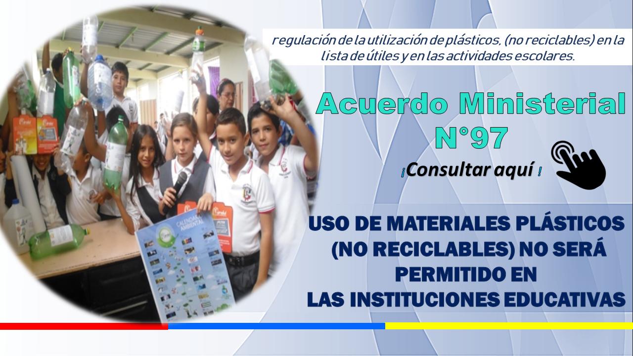 El uso de materiales plásticos (no reciclables) no será permitido en las instituciones educativas