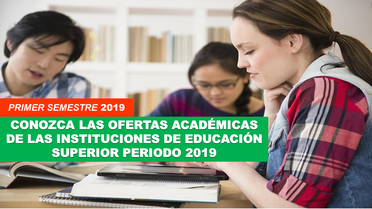 Conozca las Ofertas académicas de las instituciones de educación superior periodo 2019
