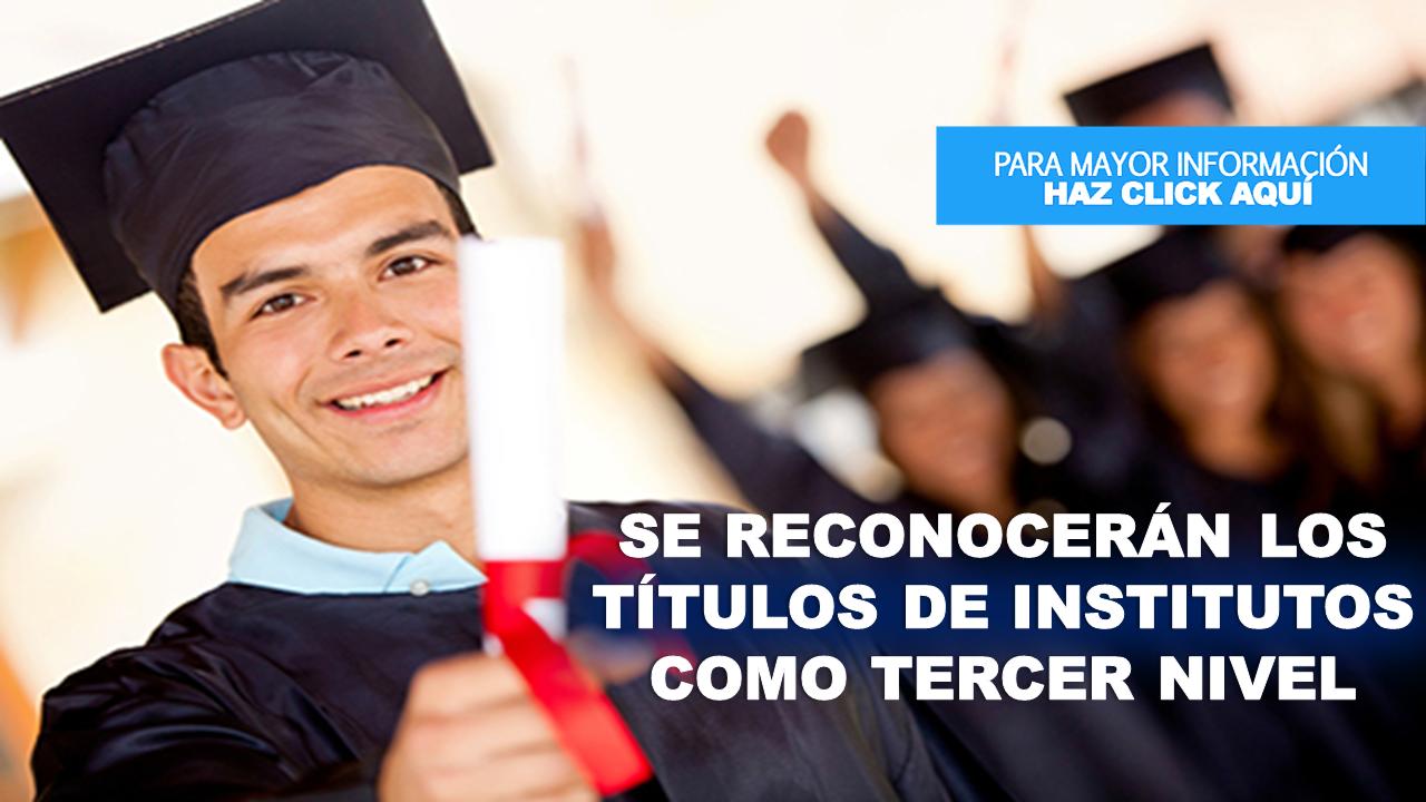 Senescyt anuncia reconocer los títulos de institutos como  tercer nivel