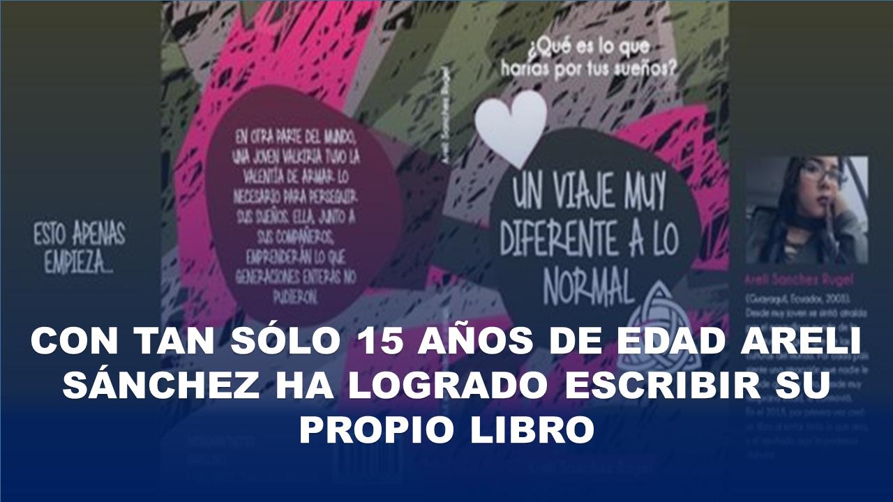 Con tan sólo 15 años de edad Areli Sánchez ha logrado escribir su propio libro 5