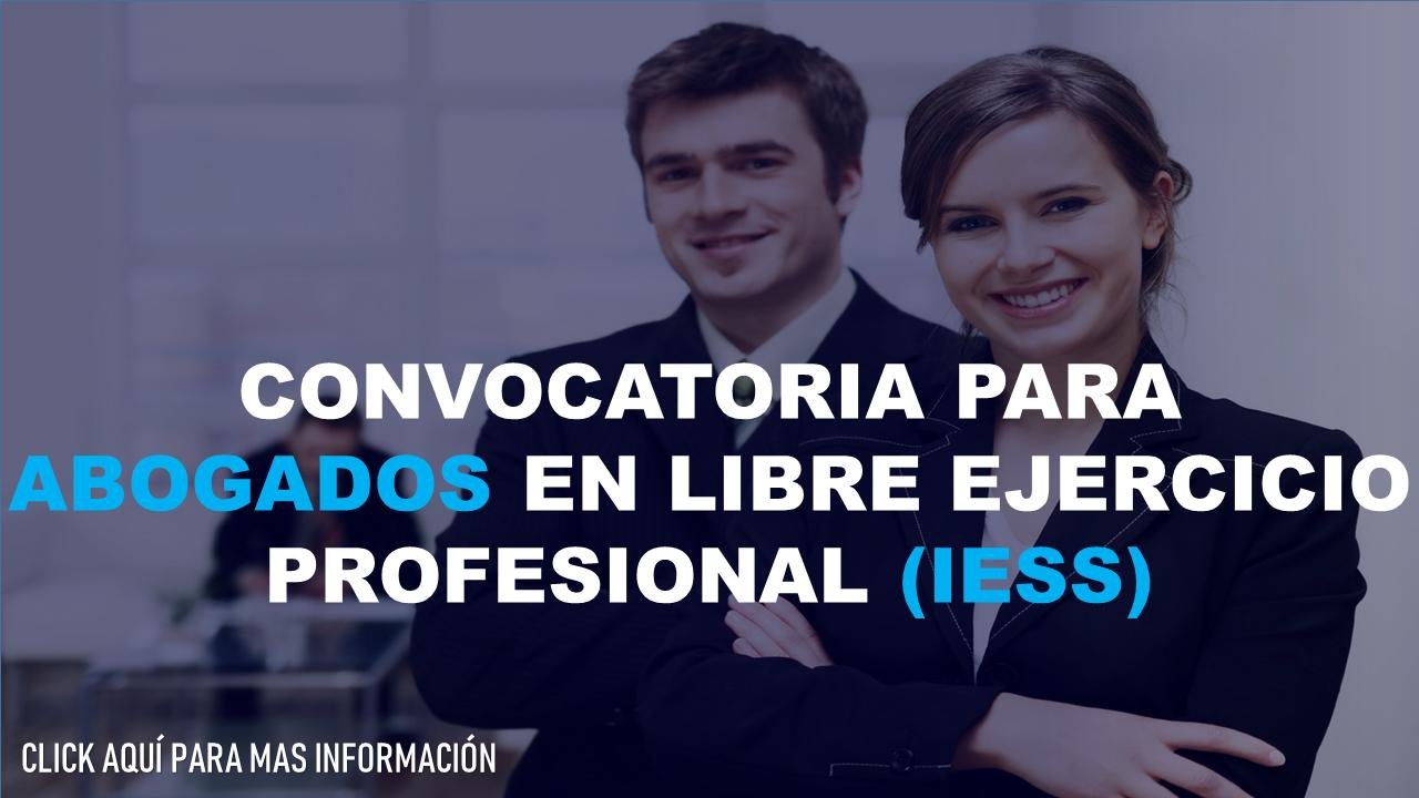 Convocatoria para abogados en libre ejercicio profesional (IESS) 4