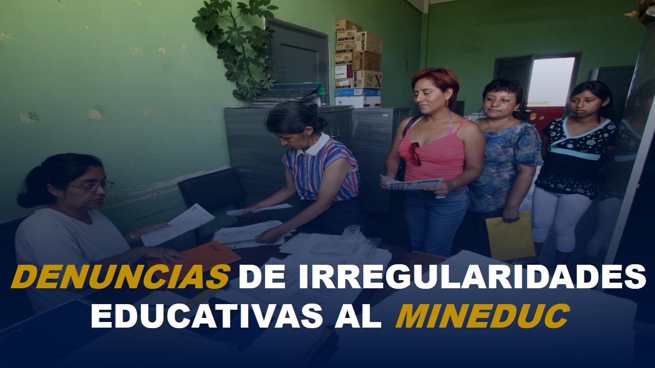 conozca como realizar denuncias de irregularidades educativas al MINEDUC 1