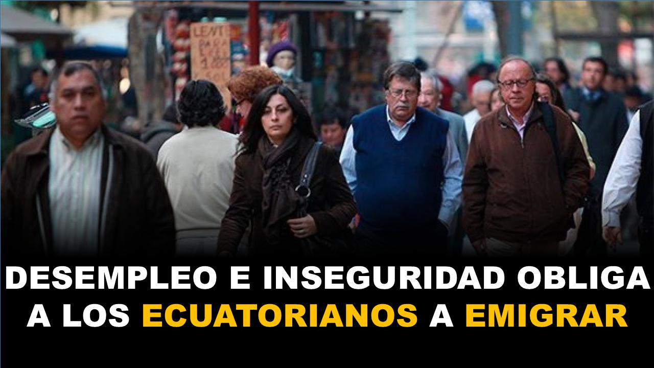 El desempleo y la inseguridad obliga a los ecuatorianos a emigrar 5