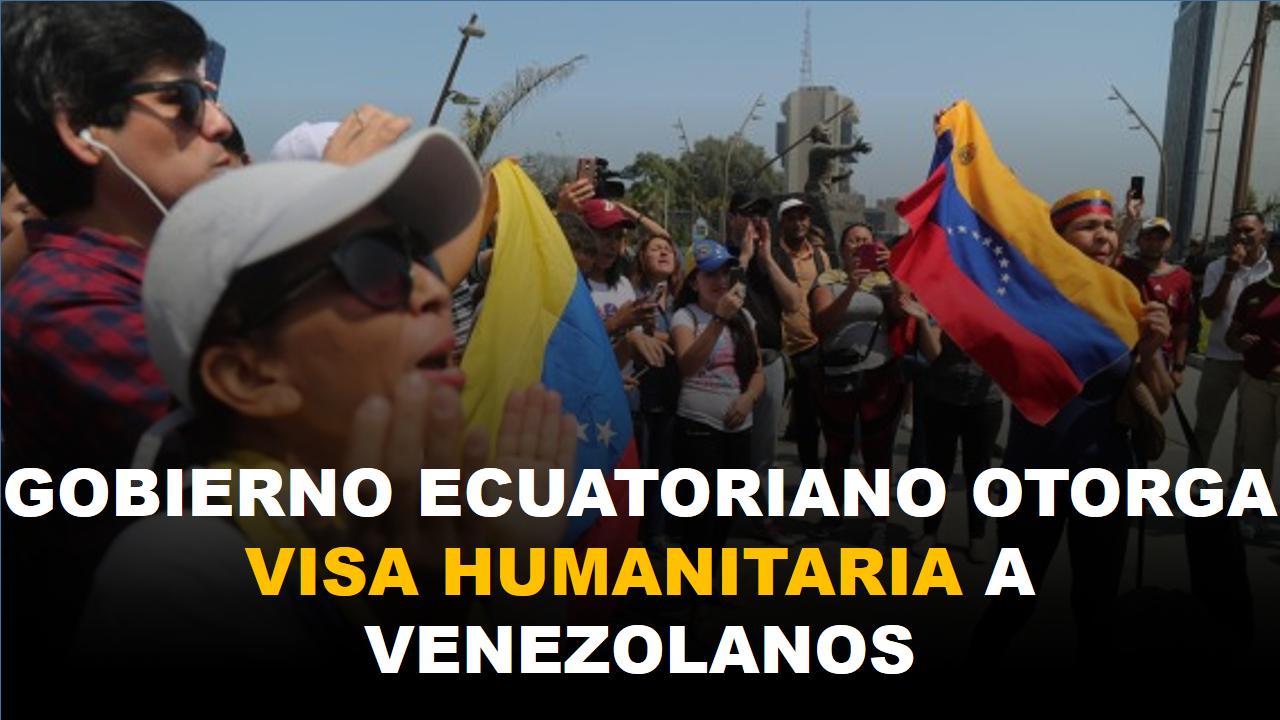 Gobierno Ecuatoriano otorga visa humanitaria a venezolanos por medio de consulados virtuales. 4