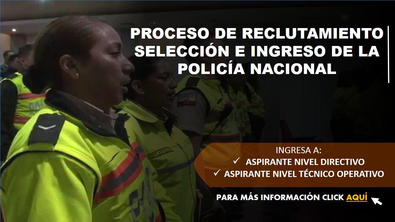 Proceso de reclutamiento, selección e ingreso de la Policía Nacional