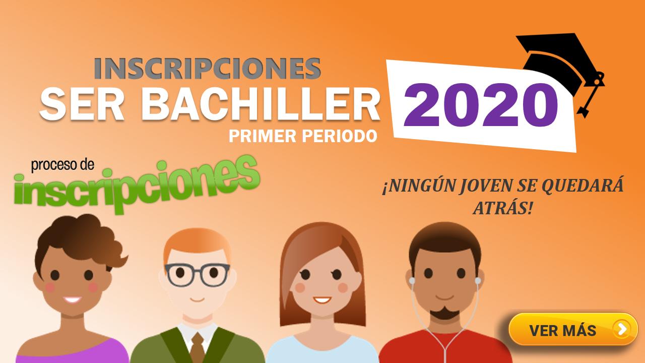 Inscripciones Ser Bachiller primer periodo 2020
