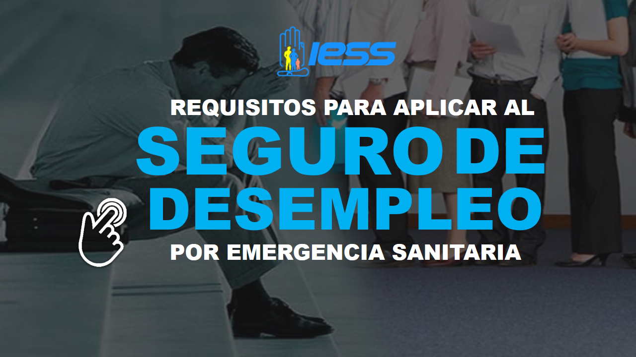 Requisitos para aplicar al Seguro de Desempleo por Emergencia Sanitaria