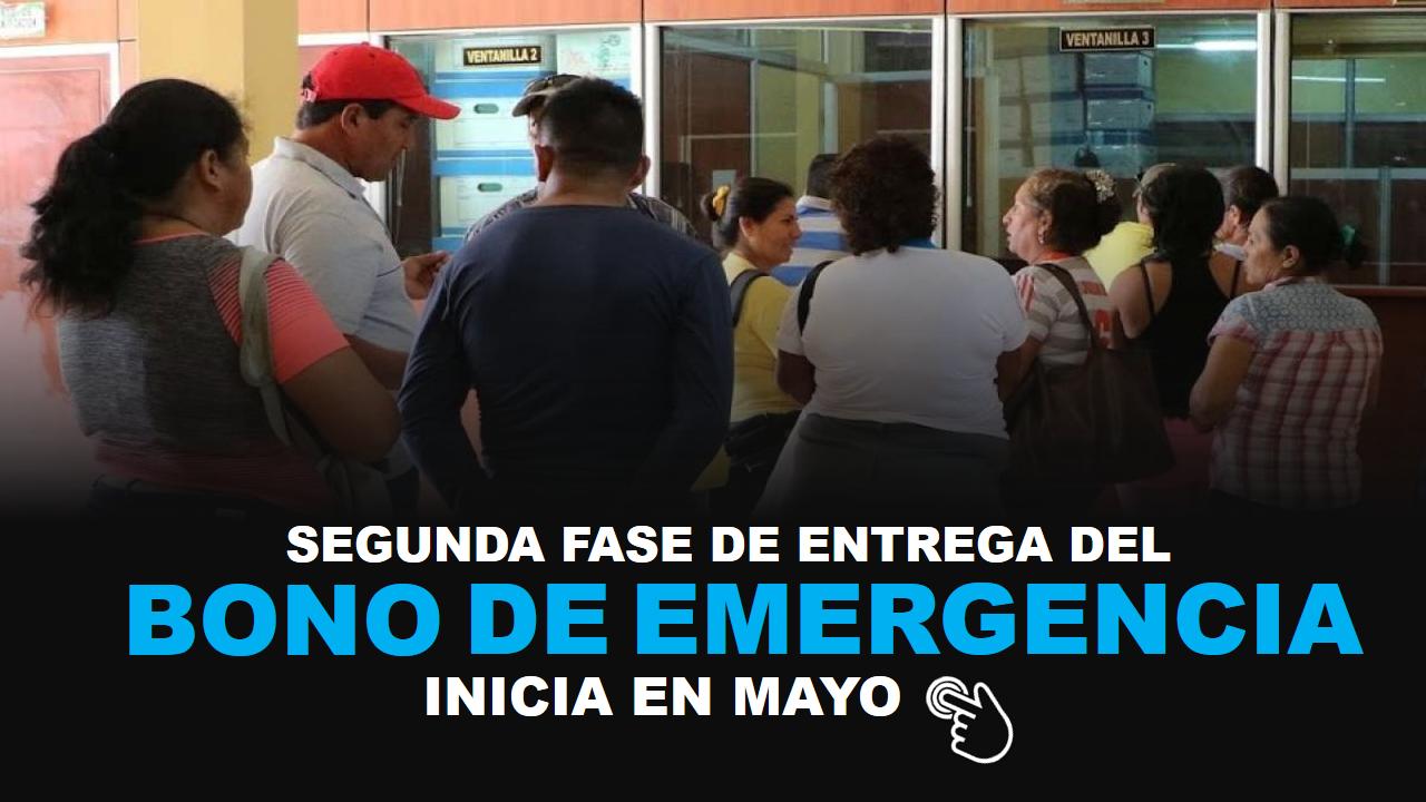 Segunda Fase de entrega del Bono de Emergencia inicia en Mayo