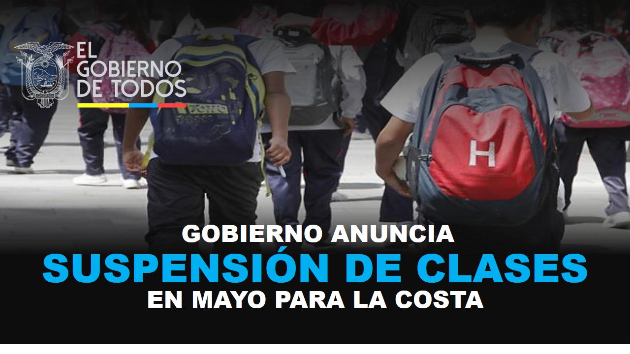 Gobierno anuncia suspensión de clases en Mayo para la Costa