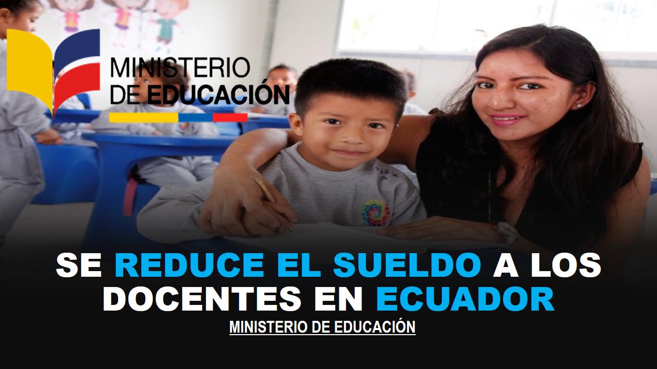 Se reduce el sueldo a los docentes en Ecuador