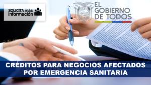 Créditos para negocios afectados por Emergencia Sanitaria