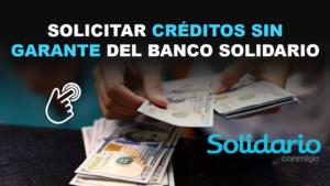 Solicitar créditos sin garante del Banco Solidario