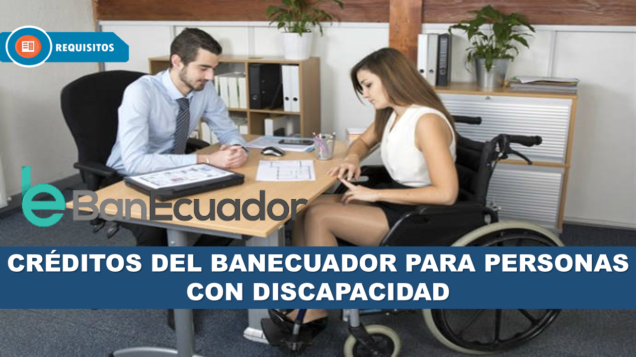 Créditos del BanEcuador para personas con discapacidad