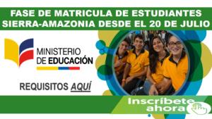 Fase de matricula de estudiantes Sierra-Amazonia desde el 20 de Julio