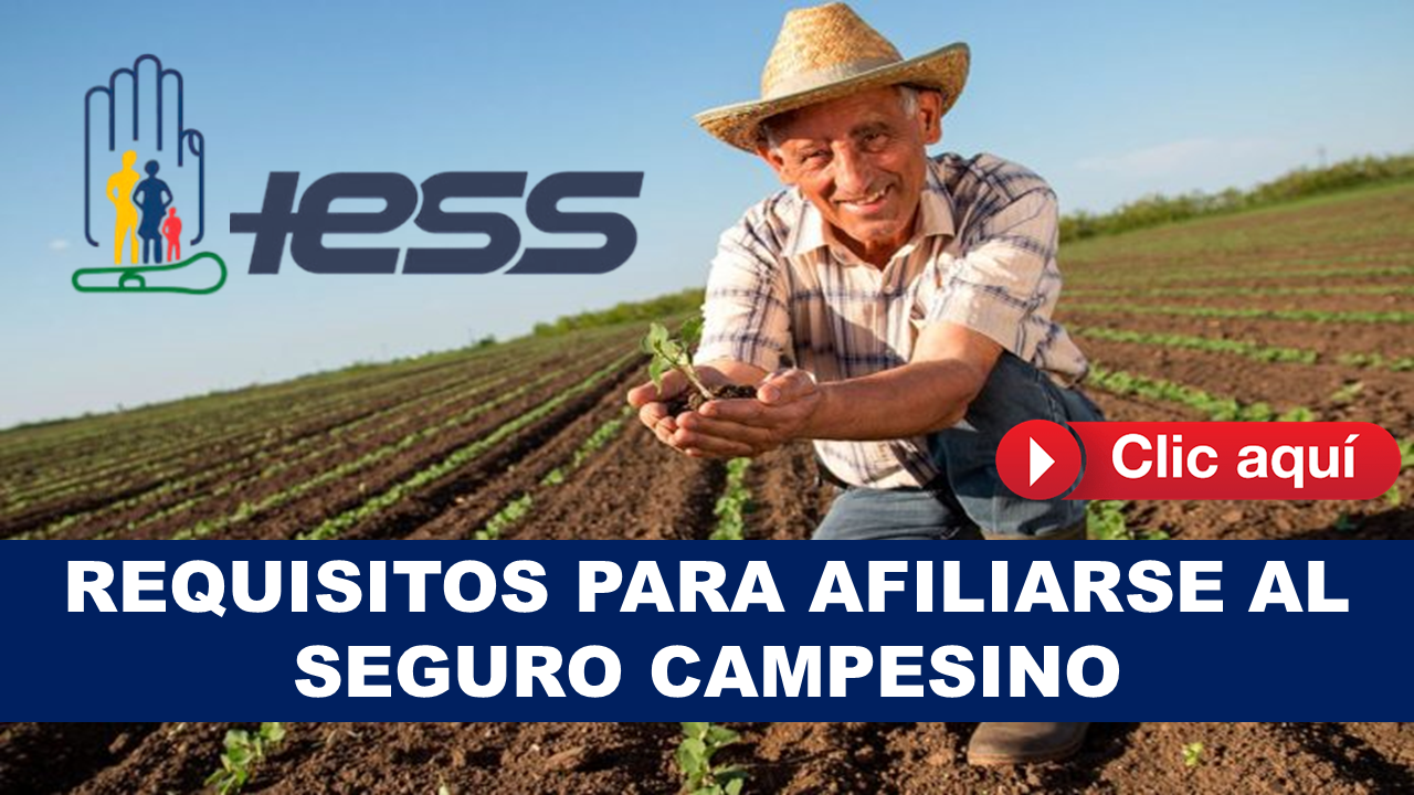 requisitos de afiliarse al seguro campesino